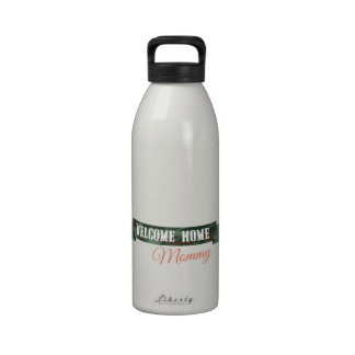 Welcome Home Mommy Reusable Water Bottle
