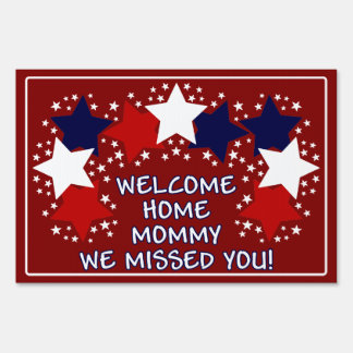 Welcome Home Mommy, We Missed You! Yard Sign