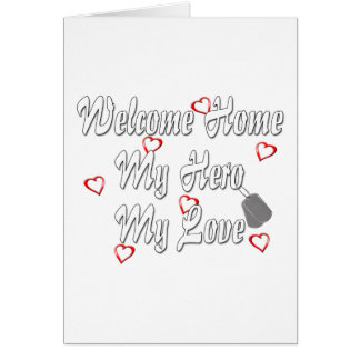 Welcome home my Hero my Love Card