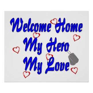 Welcome home my Hero my Love Poster