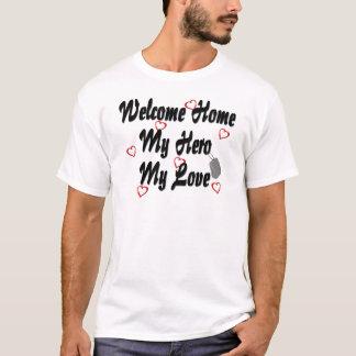 Welcome home my Hero my Love T-Shirt