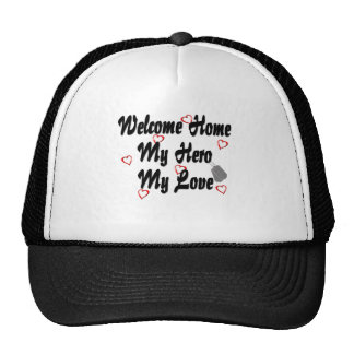 Welcome home my Hero my Love Trucker Hat