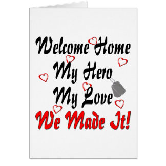 Welcome home my Hero my Love we made it Cards