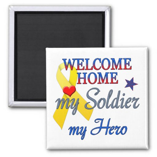 Welcome Home My Soldier My Hero 2 Inch Square Magnet