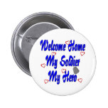 Welcome Home My Soldier My Hero Button