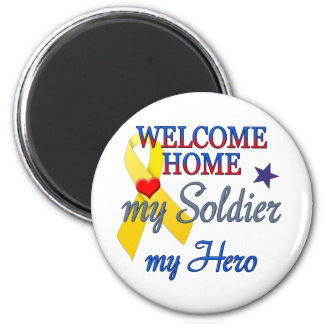 Welcome Home My Soldier My Hero Magnet
