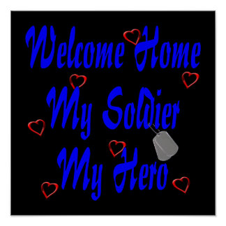 Welcome Home My Soldier My Hero Poster