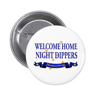 Welcome Home Night Dippers Buttons