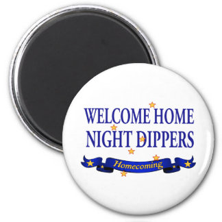 Welcome Home Night Dippers Magnet
