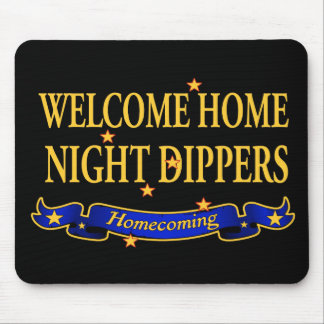 Welcome Home Night Dippers Mouse Pad
