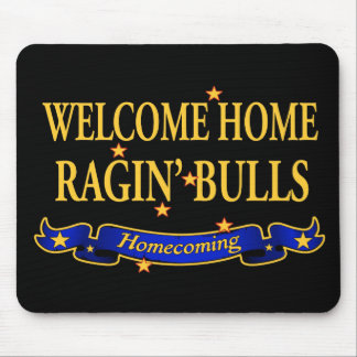Welcome Home Ragin' Bulls Mouse Pad