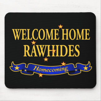 Welcome Home Rawhides Mouse Pad
