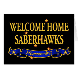 Welcome Home Saberhawks Cards