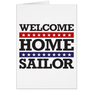 Welcome Home Sailor Greeting Card