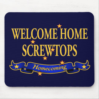 Welcome Home Screwtops Mouse Pad