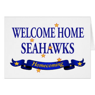Welcome Home Seahawks Card