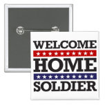 Welcome Home Soldier 2 Inch Square Button