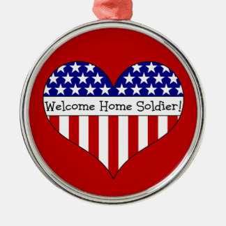 Welcome Home Soldier! Metal Ornament