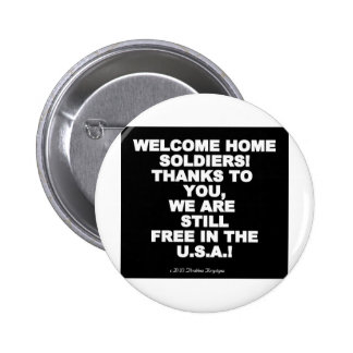WELCOME HOME SOLDIERS! BUTTON