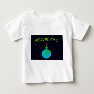 Welcome home, space traveller. baby T-Shirt