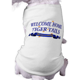 Welcome Home Tiger Tails Dog Shirt