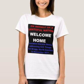 Welcome Home U.S. Troops - Obama at Fort Bragg, NC T-Shirt