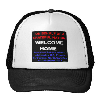 Welcome Home U.S. Troops - Obama at Fort Bragg, NC Trucker Hat