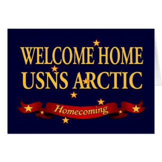 Welcome Home USNS Arctic Card