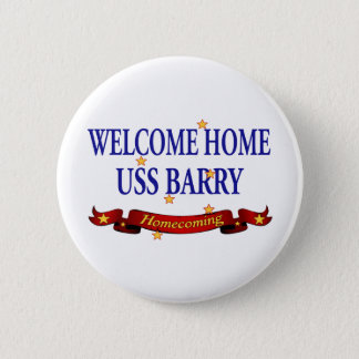 Welcome Home USS Barry Pinback Button