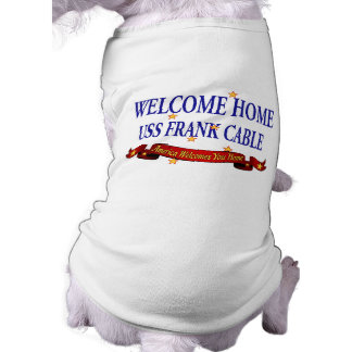 Welcome Home USS Frank Cable Dog Shirt