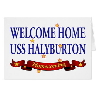 Welcome Home USS Halyburton Card