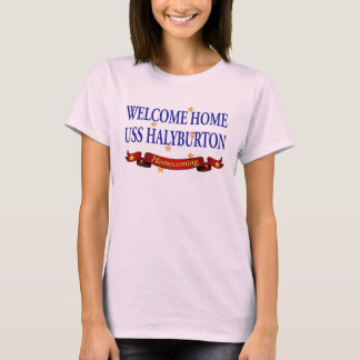 Welcome Home USS Halyburton T-Shirt
