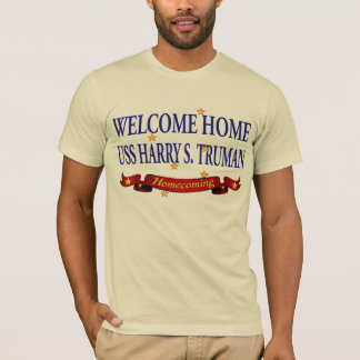 Welcome Home USS Harry S. Truman T-Shirt