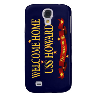 Welcome Home USS Howard Samsung S4 Case