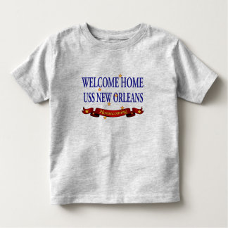 Welcome Home USS New Orleans Toddler T-shirt