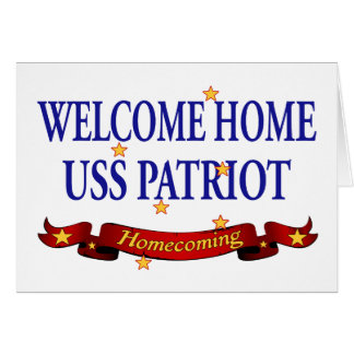 Welcome Home USS Patriot Card