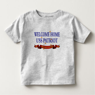 Welcome Home USS Patriot Toddler T-shirt
