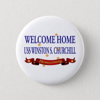 Welcome Home USS Winston S. Churchill Pinback Button