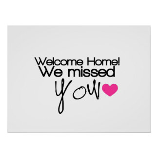 Welcome Home, We missed you! Poster