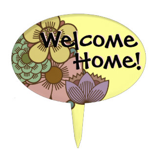 """Welcome Home"" with Flowers - Cake Topper - 4"