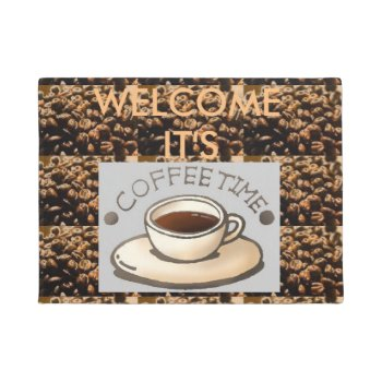 Welcome If You Have Coffee Door Mat by CREATIVEforHOME at Zazzle