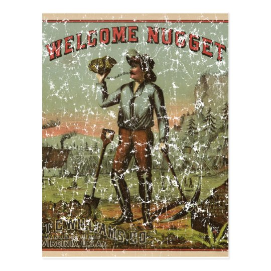 Welcome Nugget-1904 - distressed Postcard