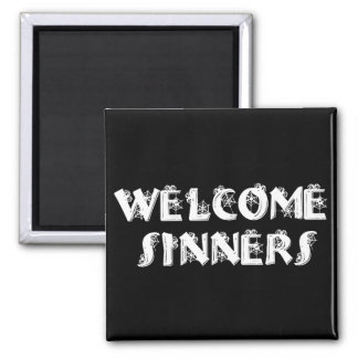 Welcome Sinners! Magnet