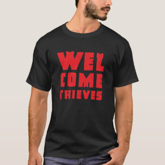 Welcome Thieves T-Shirt