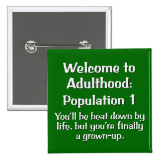 Welcome to Adulthood Pins