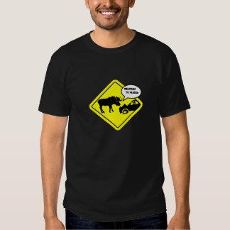 Welcome to Alaska - Alaskan humor T-shirt