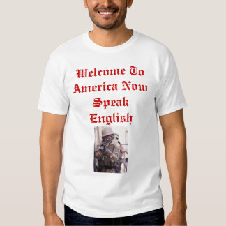 Welcome To America Now Speak English T Shirt