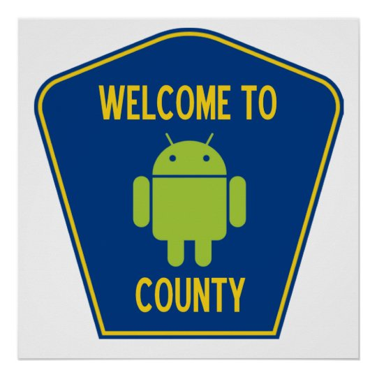 Welcome To Android County (Bug Droid Sign) Poster