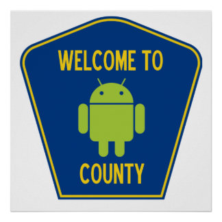 Welcome To Android County (Bug Droid Sign) Posters