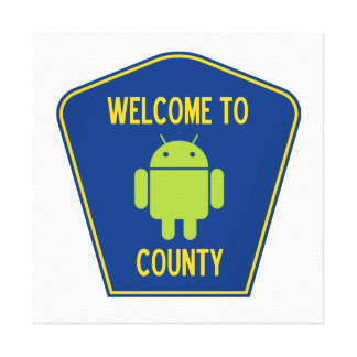 Welcome To Android County (Transportation Sign) Stretched Canvas Print